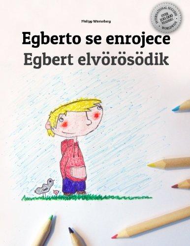 Egberto se enrojece/Egbert elvörösödik: Libro infantil para colorear español-húngaro (Edición bilingüe)