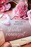 Winterrosenzeit: Roman