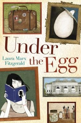 [ Under the Egg Fitzgerald, Laura Marx ( Author ) ] { Hardcover } 2014