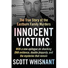 Innocent Victims: The True Story of the Eastburn Family Murders (English Edition)