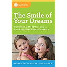The Smile of Your Dreams: Birmingham Orthodontics' Guide to an Exceptional Patient Experience