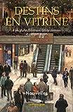 Destins en vitrine: À vos plumes, Grimoire, Gris de mémoire et quelques invités. (French Edition)