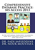 Comprehensive Database Practice: MS Access 2013: with optional barcode scanners and NFC reader integration. (English Edition)
