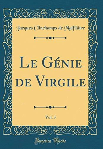Le Génie de Virgile, Vol. 3 (Classic Reprint)