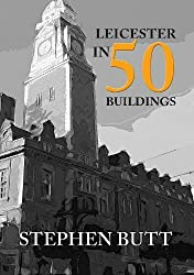 Leicester in 50 Buildings