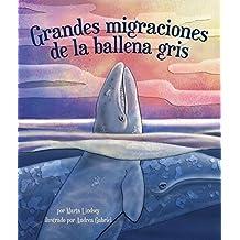 Grandes migraciones de la ballena gris (Spanish Edition) by Marta Lindsey (2015-01-20)