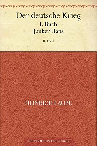 Der deutsche Krieg. I. Buch. Junker Hans. 2. Theil