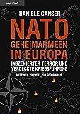 Nato-Geheimarmeen in Europa: Inszenierter Terror und verdeckte Kriegsführung - Daniele Ganser
