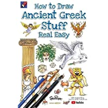 How To Draw Ancient Greek Stuff Real Easy: Easy step by step drawing guide (Draw Stuff Real Easy)