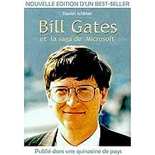 Bill Gates et la saga de Microsoft: Biographie de Bill Gates - nouvelle édition 2019