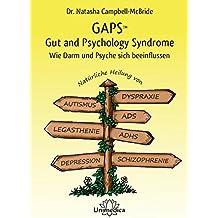 GAPS - Gut and Psychology Syndrome: Wie Darm und Psyche sich beeinflussen