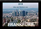 über den Dächern von FRANKFURT (Wandkalender 2018 DIN A4 quer): 13 wunderschöne Luftbildaufnahmen zeigen die Vielfalt dieser Stadt (Monatskalender, 14 ... 2017] & Kalenderverlag Monika Müller, Bild-