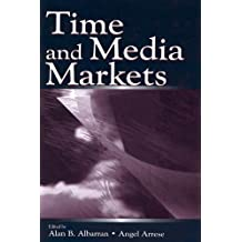 Time and Media Markets (Routledge Communication Series)