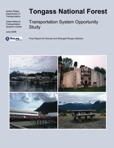 Tongass National Forest: Transportation System Opportunity Study por United States Department of Transportation