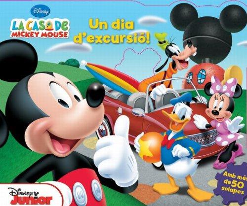 La Casa De Mickey Mouse. Un Dia D'Excursió! (Disney) por Diversos Autors