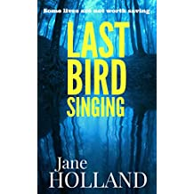 Last Bird Singing: A dark, intense psychological thriller
