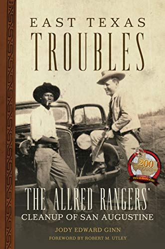 East Texas Troubles: The Allred Rangers' Cleanup of San Augustine (English Edition)
