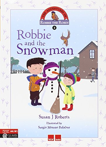 ROBBIE AND THE SNOWMAN: 000001 (The Adventures Of Robbie The Robin) - 9788468227337