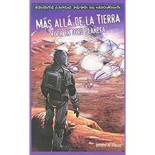 Mas Alla de la Tierra: Vivir en Otro Planeta (Historietas Juveniles: Peligros del Medio Ambiente) by Daniel R Faust (2009-04-30)