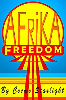 Freedom Afrika (Freedom Nations Book 2) (English Edition) par [Starlight, Cosmo]