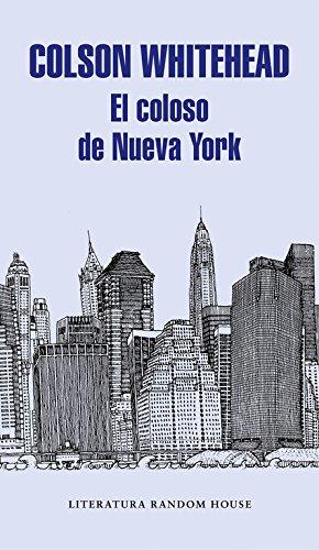 El coloso de Nueva York (Literatura Random House) por Colson Whitehead