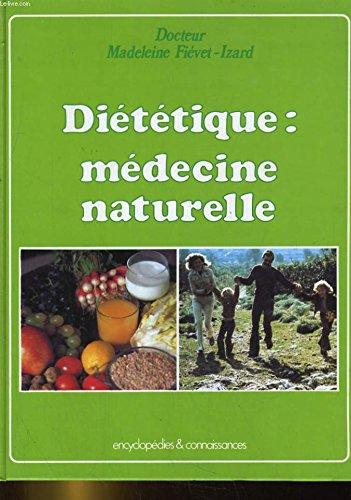 Diététique, médecine naturelle par Dr FIEVET-IZARD MADELEINE