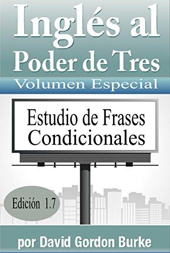 Inglés al Poder de Tres 1.7 - Estudio de Frases Condicionales: Aprende Inglés con el mejor libro de Inglés al mejor precio.