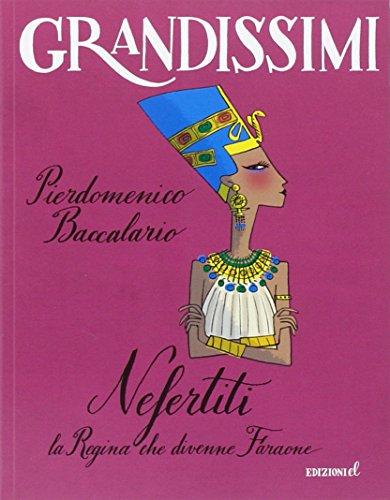 Nefertiti, la regina che divenne faraone di Pierdomenico Baccalario,S. Not
