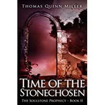 Time of the Stonechosen: A Fantasy Adventure (The Soulstone Prophecy Book 2) (English Edition)