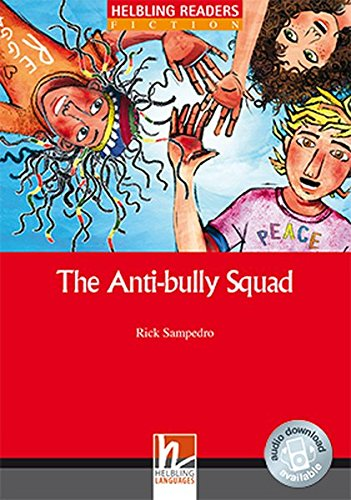 The Anti-bully Squad, Class Set: Helbling Readers Red Series / Level 2 (A1/A2) (Helbling Readers Fiction)