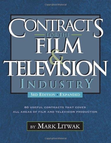 Contracts for the Film & Television Industry por Mark Litwak