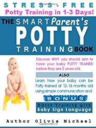 The Smart Parent's Potty Training Book.: Stress-Free Potty Training in 1-3 Days!