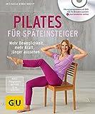 Pilates für Späteinsteiger (mit DVD) (GU Multimedia Körper, Geist & Seele)