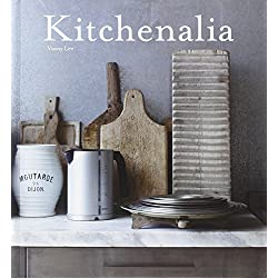 Kitchenalia. Arredare la cucina con pezzi d'epoca e tesori vintage
