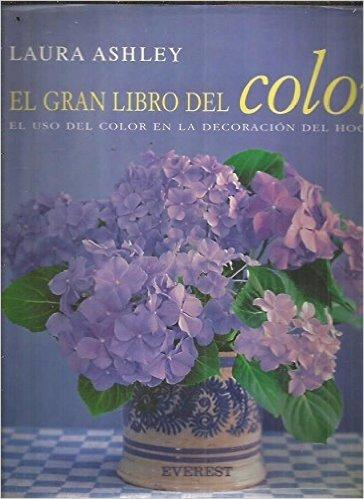 El Gran Libro del Color Cómo usar el color para decorar su hogar (Decora con Laura Ashley) por Laura Ashley