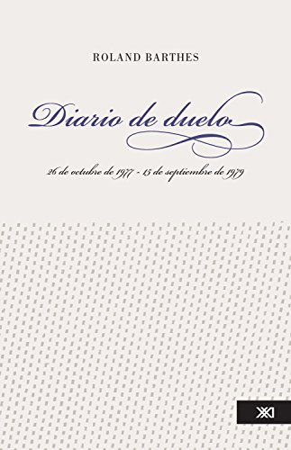 Diario de duelo: 26 de octubre de 1977 - 15 de septiembre de 1979 (Teoría) por Roland Barthes