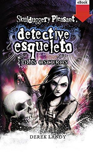 Detective esqueleto: días oscuros (eBook-ePub) par Derek Landy