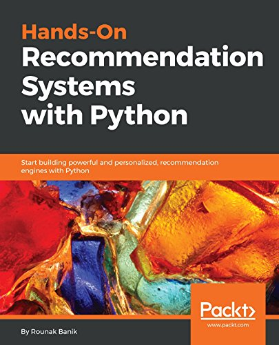 Hands-On Recommendation Systems with Python: Start building powerful and personalized, recommendation engines with Python (English Edition) por Rounak Banik