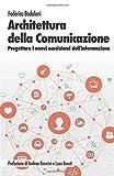 Architettura della comunicazione. Progettare i nuovi ecosistemi dell'informazione