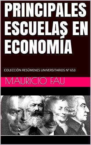 PRINCIPALES ESCUELAS EN ECONOMÍA: COLECCIÓN RESÚMENES UNIVERSITARIOS Nº 653