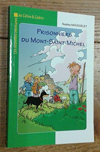 Les nouvelles aventures de Céline & Cédric : Prisonniers du Mont-Saint-Michel