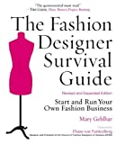 The Fashion Designer Survival Guide, Revised and Expanded Edition: Start and Run Your...