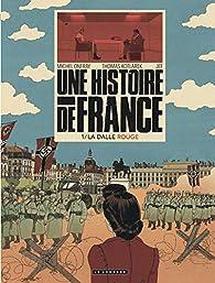 Une Histoire de France, tome 1 : La dalle rouge par Thomas Kotlarek