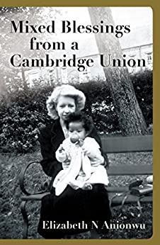 Mixed Blessings From A Cambridge Union by [Anionwu, Elizabeth]