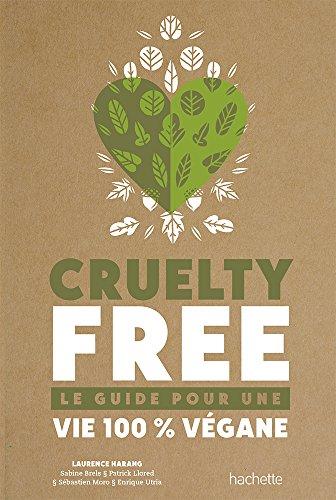 Cruelty-Free: Le guide pour une vie 100% vegane