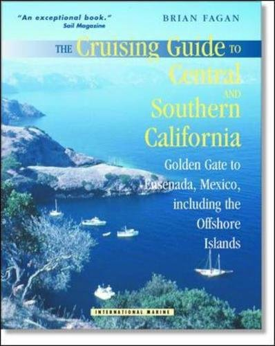 The Cruising Guide to Central and Southern California: Golden Gate to Ensenada, Mexico, Including the Offshore Islands: Golden Gate to Ensefiada, Mexico, Including the Offshore Islands