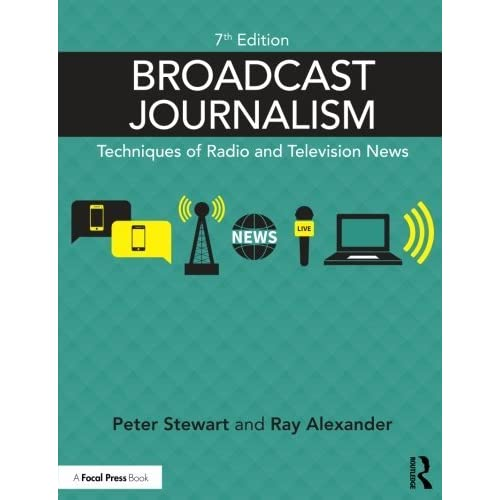 Broadcast Journalism: Techniques of Radio and Television News by Peter Stewart Ray Alexander(2016-02-03)