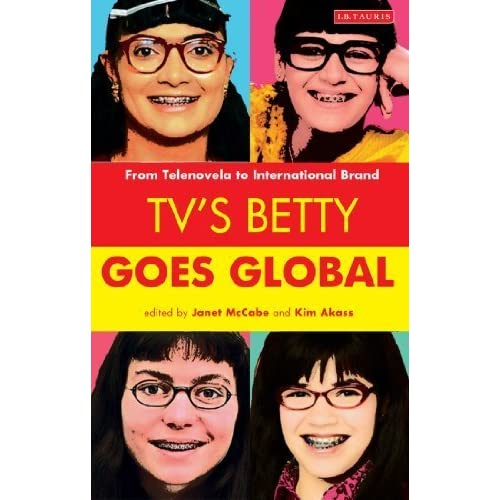 TV's Betty Goes Global: From Telenovela to International Brand (Reading Contemporary Television) (2013-02-19)