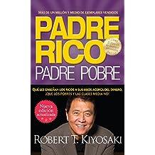 Padre rico. Padre pobre (Nueva edición actualizada).: Qué les enseñan los ricos a sus hijos acerca del dinero (Spanish Edition)