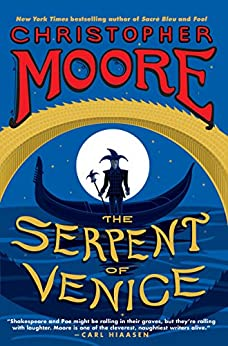 The Serpent of Venice: A Novel von [Moore, Christopher]